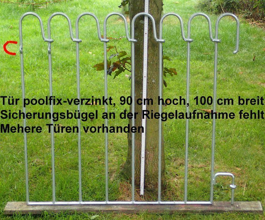 Tür poolfix-verzinkt, 90 cm hoch, 100 cm breit, Sicherungsbügel an der Riegelaufnahme fehlt, mehere Türen vorhanden